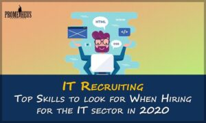 IT Recruiting: Top Skills to look for When Hiring for the IT sector in 2020